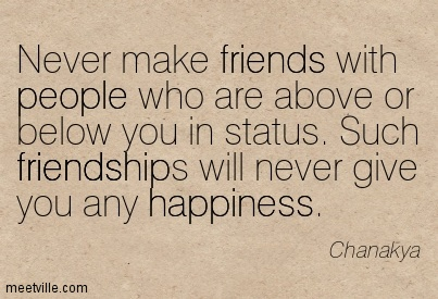 Quotation-Chanakya-friendship-friends-happiness-people-Meetville-Quotes-276085