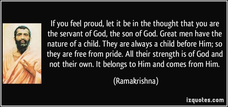 quote-if-you-feel-proud-let-it-be-in-the-thought-that-you-are-the-servant-of-god-the-son-of-god-great-ramakrishna-261178