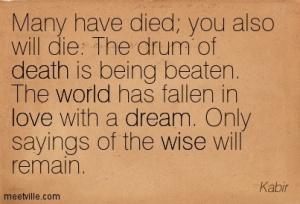 Quotation-Kabir-death-love-wisdom-world-wise-dream-Meetville-Quotes-5995