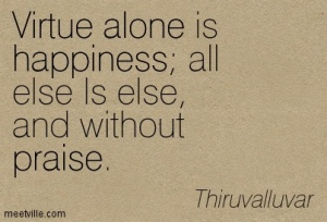 Quotation-Thiruvalluvar-alone-praise-happiness-virtue-Meetville-Quotes-135105