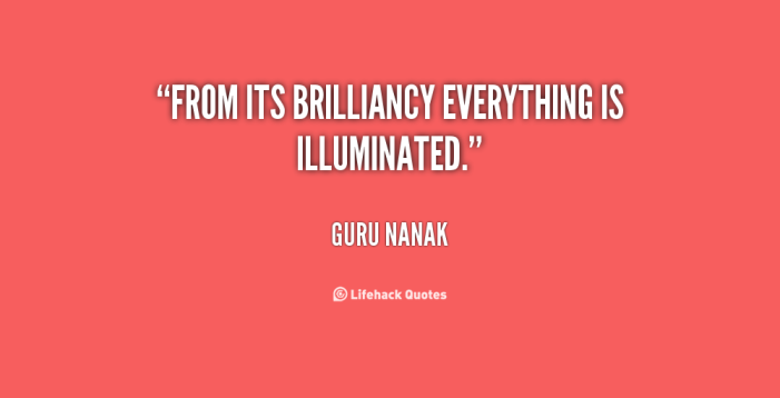 quote-Guru-Nanak-from-its-brilliancy-everything-is-illuminated-25951