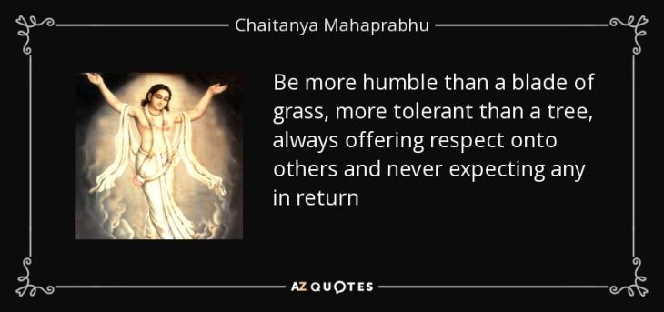 quote-be-more-humble-than-a-blade-of-grass-more-tolerant-than-a-tree-always-offering-respect-chaitanya-mahaprabhu-61-80-70