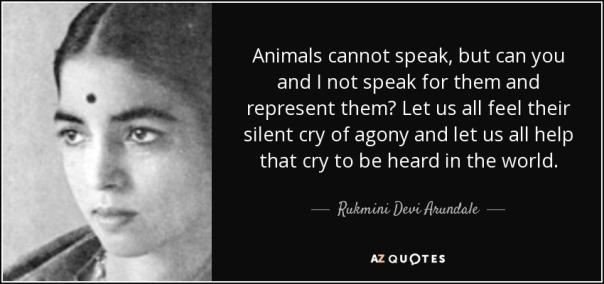 quote-animals-cannot-speak-but-can-you-and-i-not-speak-for-them-and-represent-them-let-us-rukmini-devi-arundale-58-74-45