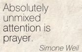absolutely-unmixed-attention-is-prayer-simone-weil
