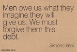 debt-quotes-men-owe-us-what-they-imagine-they-will-give-us-we-must-forgive-them-this-debt-simone-weil