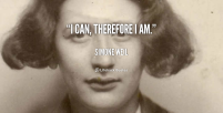 quote-Simone-Weil-i-can-therefore-i-am-39941