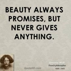 simone-weil-philosopher-quote-beauty-always-promises-but-never-gives