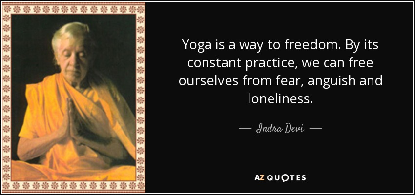 quote yoga is a way to dom by its constant practice we can