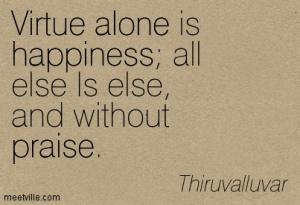 Quotation-Thiruvalluvar-alone-praise-happiness-virtue-Meetville-Quotes-135105