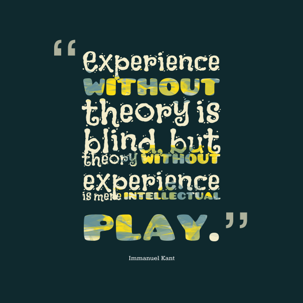 Experience-without-theory-is-blind__quotes-by-Immanuel-Kant-68