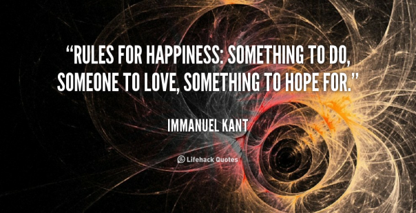 quote-Immanuel-Kant-rules-for-happiness-something-to-do-someone-106161